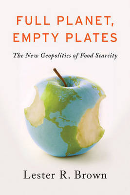 Full Planet, Empty Plates by Lester R. Brown image