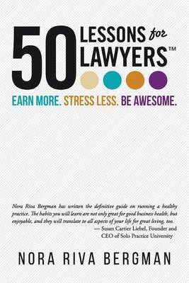 50 Lessons for Lawyers by Nora Riva Bergman