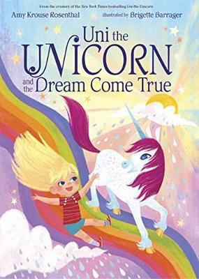 Uni The Unicorn And The Dream Come True by Amy Krouse Rosenthal image