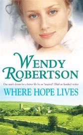 Where Hope Lives by Wendy Robertson image