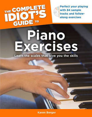 The Complete Idiot's Guide to Piano Exercises by Karen Berger image