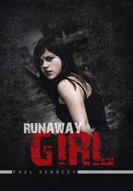 Runaway Girl by Professor Paul Kennedy, Dr (? Oxford Doctoral Course in Clinical Psychology, University of Oxford, Isis Education Centre, Warneford Hospital, Headingt