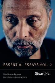Essential Essays, Volume 2 by Stuart Hall