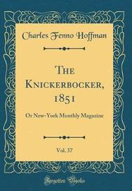 The Knickerbocker, 1851, Vol. 37 by Charles Fenno Hoffman image