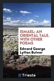 Ismael; An Oriental Tale. with Other Poems by Edward George Lytton Bulwer image