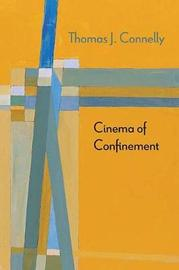 Cinema of Confinement by Thomas J. Connelly image