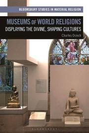 Museums of World Religions by Charles Orzech