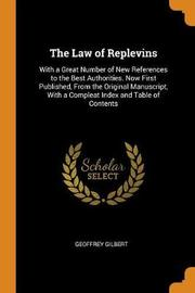 The Law of Replevins by Geoffrey Gilbert