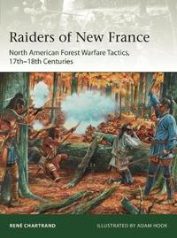 Raiders from New France by Rene Chartrand