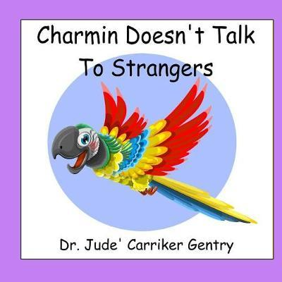 Charmin Doesn't Talk To Strangers by Jude Carriker Gentry