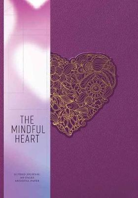 The Mindful Heart by Insight Editions