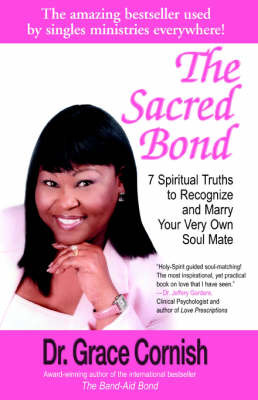 The Sacred Bond: 7 Spiritual Truths to Recognize and Marry Your Very Own Soul Mate by Grace Cornish image