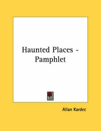 Haunted Places - Pamphlet by Allan Kardec