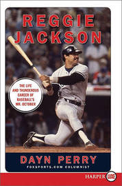 Reggie Jackson: The Life and Thunderous Career of Baseball's Mr. October by Dayn Perry image