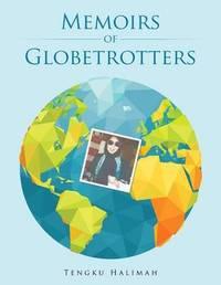 Memoirs of Globetrotters by Tengku Halimah