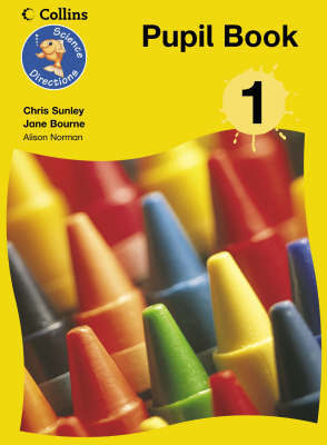 Science Directions - Year 1 Pupil Book: Year 1 by Chris Sunley image