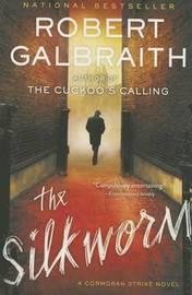 The Silkworm (Cormoran Strike #2) by Robert Galbraith