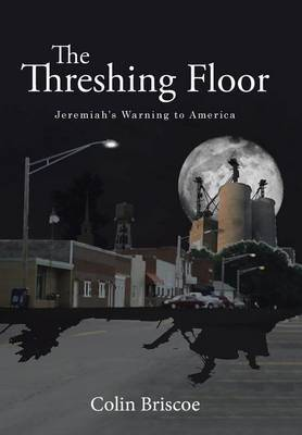 The Threshing Floor by Colin Briscoe