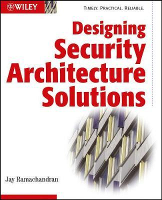 Designing Security Architecture Solutions by Jay Ramachandran image