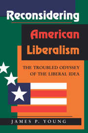 Reconsidering American Liberalism by James P. Young image