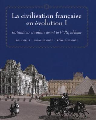 La civilisation francaise en evolution I by Ronald St.Onge