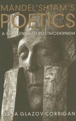 Mandel'shtam's Poetics by Elena Glazov-Corrigan