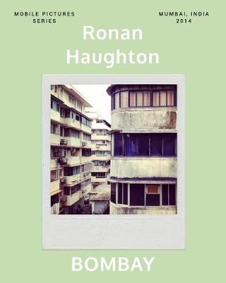 Bombay by Ronan Haughton