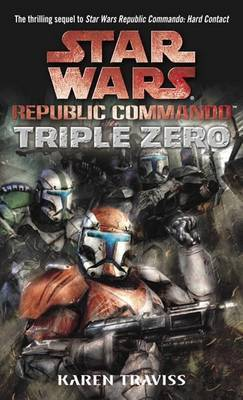Star Wars Republic Commando #2: Triple Zero by Karen Traviss