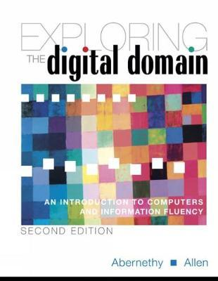 Exploring the Digital Domain: An Introduction to Computers and Information Fluency, Second Edition by Ken Abernethy image