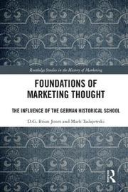Foundations of Marketing Thought by D G Brian Jones