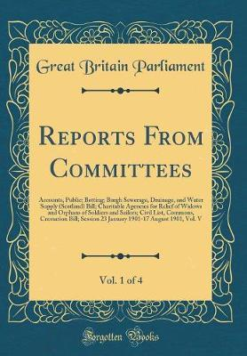 Reports from Committees, Vol. 1 of 4 by Great Britain Parliament