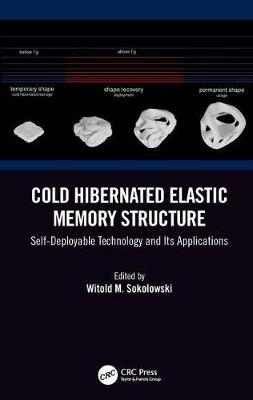 Cold Hibernated Elastic Memory Structure