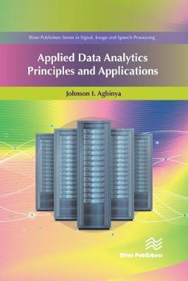 Applied Data Analytics by Johnson I. Agbinya