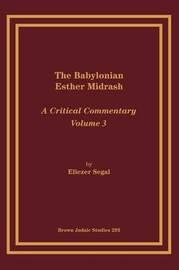 The Babylonian Esther Midrash by Eliezar Segal