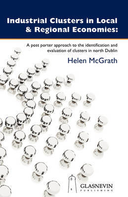 Industrial Clusters in Local and Regional Economies by Helen McGrath image