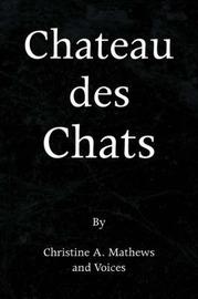 Chateau Des Chats by Christine A. Mathews image