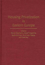 Housing Privatization in Eastern Europe by David Clapham