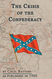 The Crisis Of The Confederacy by Cecil Battine image