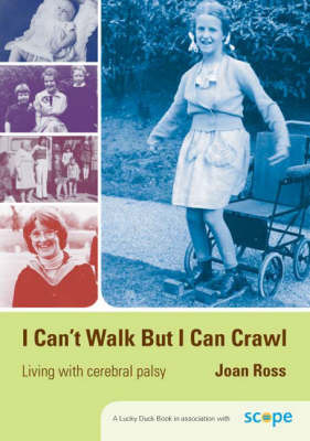 I Can't Walk but I Can Crawl by Joan Ross