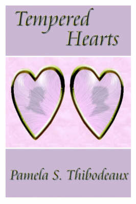 Tempered Hearts by Pamela, S. Thibodeaux