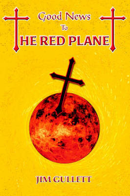 Good News to the Red Planet by Jim Gullett