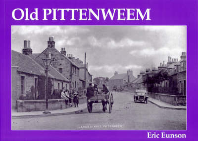 Old Pittenweem by Eric Eunson