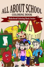 All about School Coloring Book by The Blokehead