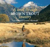 A Stroll Through Brown Trout Country by Les Hill