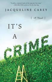 It's a Crime by Jacqueline Carey image