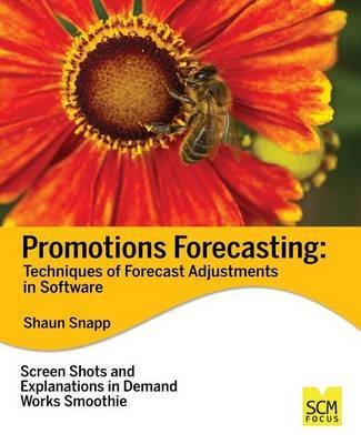 Promotions Forecasting: Forecast Adjustment Techniques in Software by Shaun Snapp