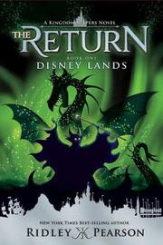 Kingdom Keepers: The Return Disney Lands by Ridley Pearson