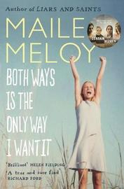 Both Ways Is the Only Way I Want It by Maile Meloy image