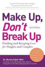 Make Up, Don't Break Up by Dr. Bonnie, Eaker Weil