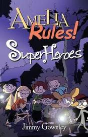 Amelia Rules! Book 3: Super Heroes by Jimmy Gownley image